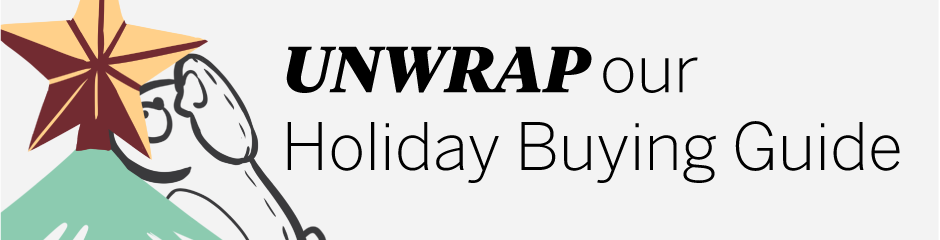 Unwrap our holiday buying guide: