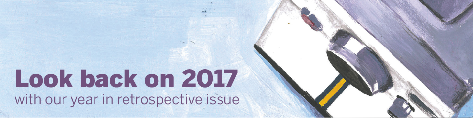 Look back on 2017 with our year in retrospective issue