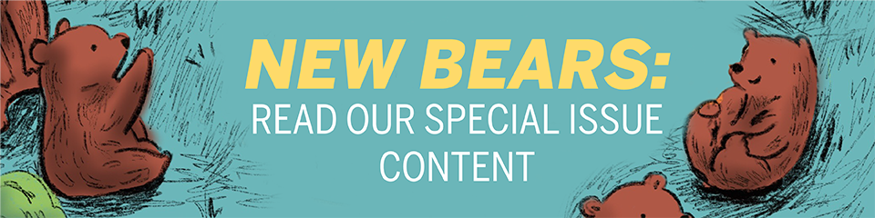 New bears: Read our special issue content